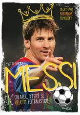 Messi Malý chlapec, který se stal velkým fotbalistou