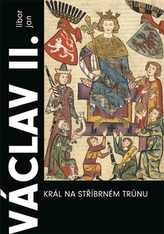 Václav II. Král na stříbrném trůnu