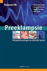 Preeklampsie - Od patofyziologie ke klinické praxi