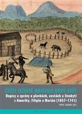 Čeští jezuité objevují Nový svět