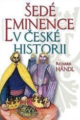 Důležití neznámí aneb Šedé eminence v české historii