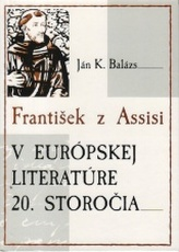 František z Assisi v európskej literatúre 20.storočia