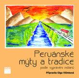 Peruánské mýty a tradice podle vyprávění indiánů