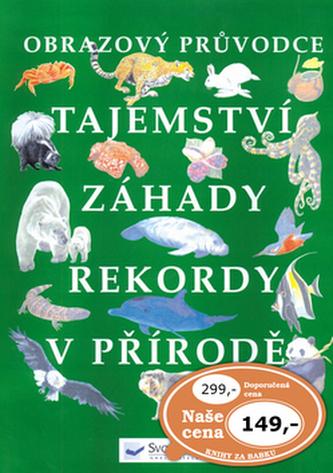 Tajemství, záhady, rekordy v přírodě, obrazový průvodce - Náhled učebnice