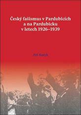 Český fašismus v Pardubicích a na Pardubicku v letech 1926 - 1939