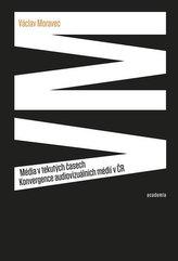 Média v tekutých časech - Konvergence audiovizuálních médií v ČR