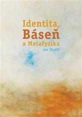 Identita, Báseň a Metafyzika