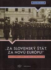 """""""Za slovenský štát, za Novú Európu!"""""""