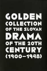 Golden Collection of the Slovak Drama of the 20th Century (1900-1948)