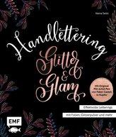 Handlettering Glitter and Glam - Effektvolle Letterings mit Folien, Glitzerpulver und mehr