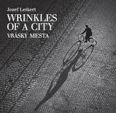 Vrásky mesta / Wrinkles of a city / Die Falten einer Stadt