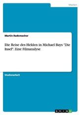 """Die Reise des Helden in Michael Bays \""""Die Insel\"""". Eine Filmanalyse"""