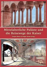 Mittelalterliche Paläste und die Reisewege der Kaiser