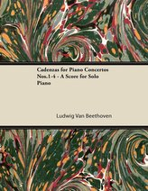 Cadenzas for Piano Concertos No. 1-4 - A Score for Solo Piano;With a Biography by Joseph Otten