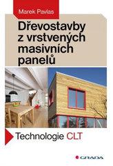 Dřevostavby z masivních panelů - Technologie CLT