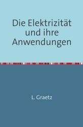Die Elektrizität und ihre Anwendungen