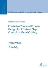 Predictive Tool and Process Design for Efficient Chip Control in Metal Cutting