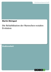 Die Rehabilitation der Marxschen sozialen Evolution