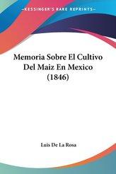 Memoria Sobre El Cultivo Del Maiz En Mexico (1846)