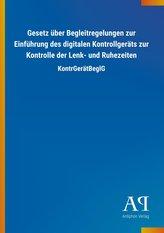 Gesetz über Begleitregelungen zur Einführung des digitalen Kontrollgeräts zur Kontrolle der Lenk- und Ruhezeiten