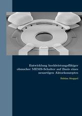 Entwicklung hochleistungsfähiger ohmscher MEMS-Schalter auf Basis eines neuartigen Aktorkonzeptes