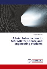 A brief Introduction to MATLAB for science and engineering students