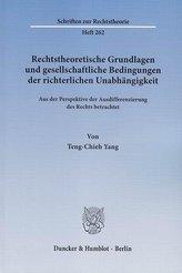 Rechtstheoretische Grundlagen und gesellschaftliche Bedingungen der richterlichen Unabhängigkeit