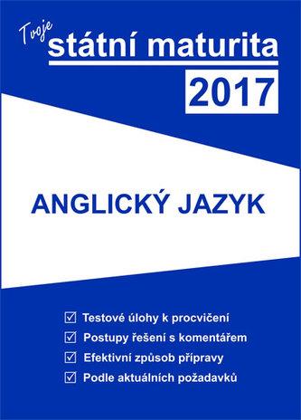 Tvoje státní maturita 2017: Anglický jazyk - Náhled učebnice