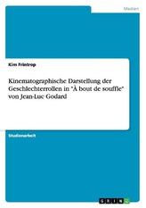 """Kinematographische Darstellung der Geschlechterrollen in \""""À bout de souffle\"""" von Jean-Luc Godard"""