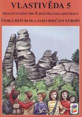 Vlastivěda 5 - ČR jako součást Evropy (pracovní sešit)