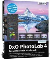 DxO PhotoLab 4 - Das umfassende Praxisbuch