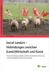 Social Landart - Verbindungen zwischen (Land-)Wirtschaft und Kunst