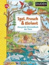 Duden 24+: Igel, Frosch & Elefant: Das große Wimmelbuch der Tiere