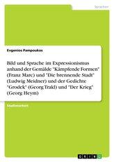 """Bild und Sprache im Expressionismus anhand der Gemälde \""""Kämpfende Formen\"""" (Franz Marc) und \""""Die brennende Stadt\"""" (Ludwig Meidner"""