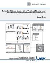 Zustandsschätzung für eine aktive Verteilnetzführung unter Berücksichtigung einer defizitären Messinfrastruktur
