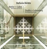 Stefanie Bürkle: Atelier + Labor / Studio + Laboratory