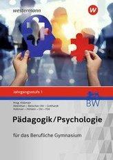 Pädagogik/Psychologie Jahrgangsstufe 1: Schülerband. Für das Berufliche Gymnasium in Baden-Württemberg