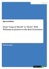 """From \""""Song of Myself\"""" to \""""Howl\"""". Walt Whitman as pioneer to the Beat Generation"""