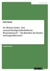 """Zu Michael Endes \""""Der satanarchäolügenialkohöllische Wunschpunsch\"""" - Ein Klassiker der Kinder- und Jugendliteratur?"""
