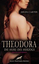 Theodora - Die Hure des Herzogs | Erotischer Roman