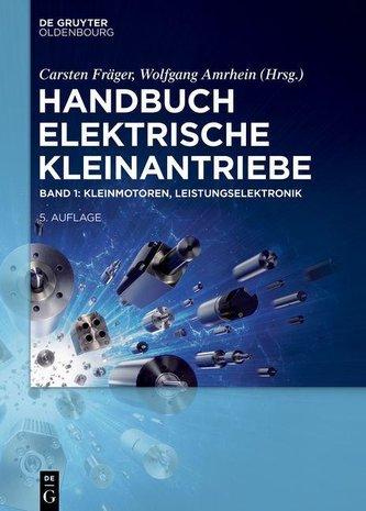 Handbuch Elektrische Kleinantriebe. Bd.1