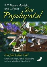 Das Papolupatal. Ein federleichtes Fest