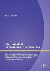 """Intertextualität im modernen Kriminalroman: Eine wissenschaftliche Untersuchung von Oliver von Schaewens Roman \""""Räuberblut\"""" und"""