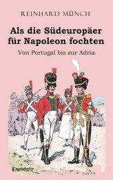 Als die Südeuropäer für Napoleon fochten