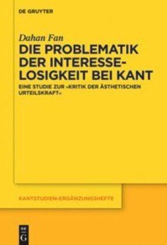 Die Problematik der Interesselosigkeit bei Kant