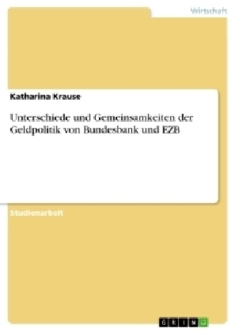 Unterschiede und Gemeinsamkeiten der Geldpolitik von Bundesbank und EZB