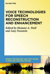 Voice Technologies for Reconstruction and Enhancement