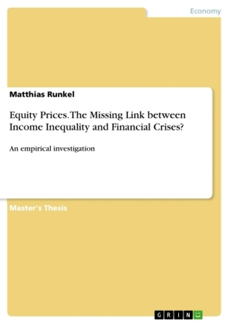 Equity Prices. The Missing Link between Income Inequality and Financial Crises?