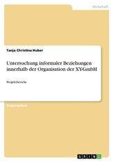 Untersuchung informaler Beziehungen innerhalb der Organisation der XY-GmbH