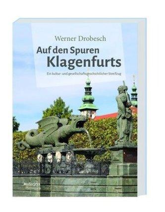 Auf den Spuren Klagenfurts